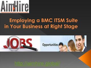 Employing a BMC ITSM Suite in Your Business at Right Stage