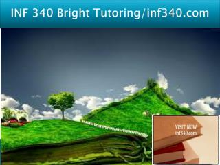 INF 340 Bright Tutoring/inf340.com
