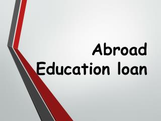 Abroad Education loan : 5 Things to Bring Home From Studying Abroad