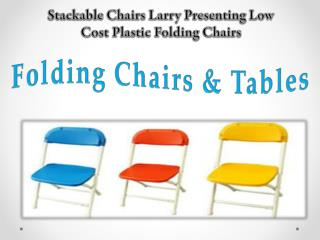 Stackable Chairs Larry Presenting Low Cost Plastic Folding Chairs