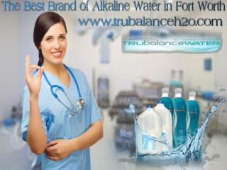 The Best Brand of Alkaline Water in Fort Worth