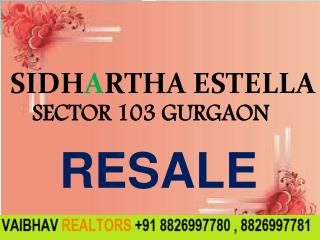 Resale Sidhartha Estella 2,3,4 BHK Sector 103 Gurgaon Dwarka EXpressway Call VR 8826997780