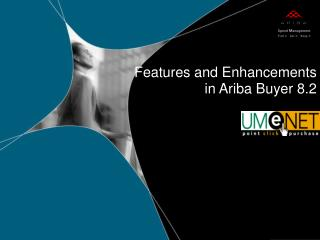 Features and Enhancements   in Ariba Buyer 8.2