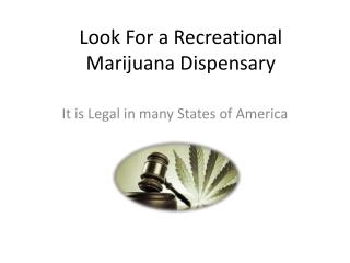 Look For a Recreational Marijuana Dispensaries