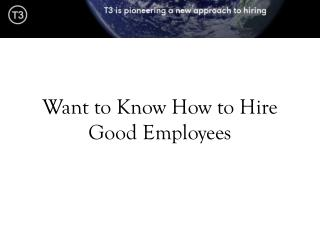Want to Know How to Hire Good Employees