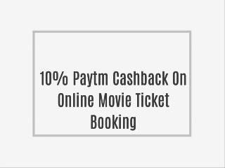 10% Paytm Cashback On Online Movie Ticket Booking