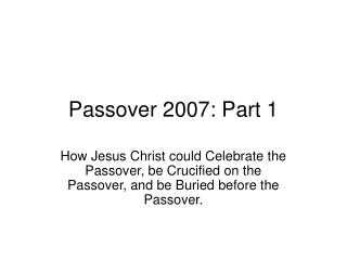 Passover 2007: Part 1