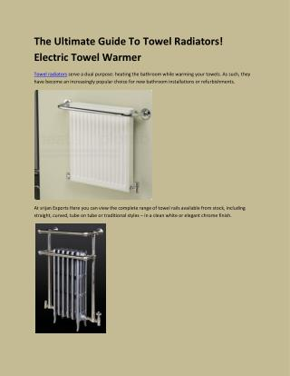 The Ultimate Guide of Towel Warmer! Electric towel warmer
