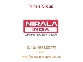 Nirala Group is world class real estate developer