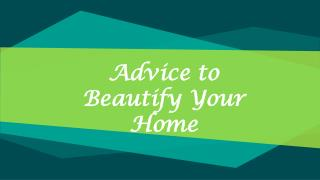 Advice to Beautify your Home