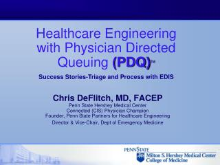 Chris DeFlitch, MD, FACEP Penn State Hershey Medical Center Connected CIS Physician Champion Founder, Penn State Partner