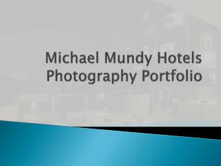Michael Mundy Hotels Photography - Commercial Photography