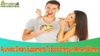 Ayurvedic Dietary Supplements To Boost Energy In Men And Women