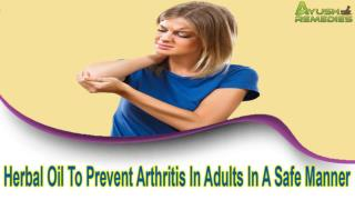Herbal Oil To Prevent Arthritis In Adults In A Safe Manner