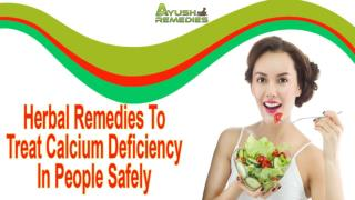 Herbal Remedies To Treat Calcium Deficiency In People Safely