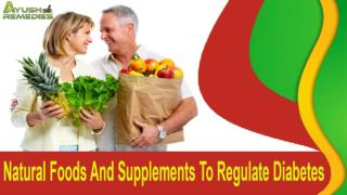 Natural Foods And Supplements To Regulate Diabetes In People