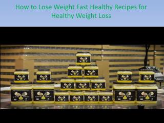 How to Lose Weight Fast Healthy Recipes for Healthy Weight Loss