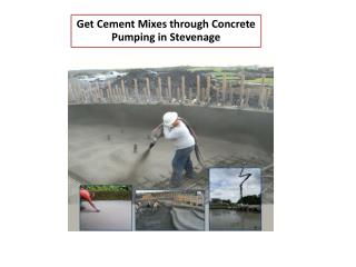 Get Cement Mixes through Concrete Pumping in Stevenage