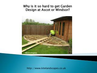 Why is it so hard to get Garden Design at Ascot or Windsor?