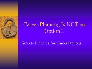 Career Planning Is NOT an Option!!