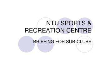 NTU SPORTS & RECREATION CENTRE