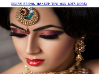 Indian bridal makeup tips and lots more!