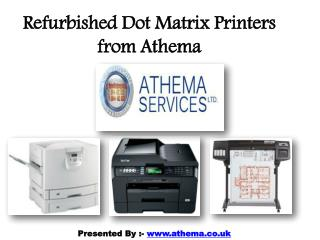 Online Refurbished Printers and Dot Matrix Printers in UK - Athema Services