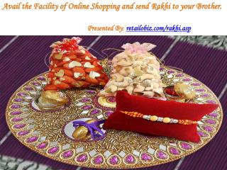 Avail the Facility of Online Shopping and send Rakhi to your Brother.