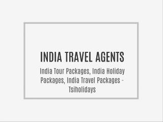 Tsiholidays.com is the India's leading online travel company offers best deals on India holiday   packages.