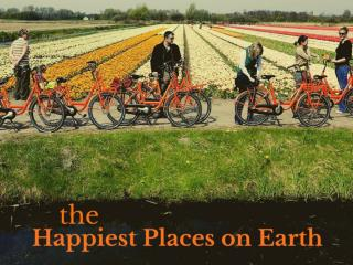 The happiest places on earth
