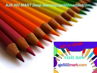 AJS 502 MART Deep learning/ajs502martdotcom