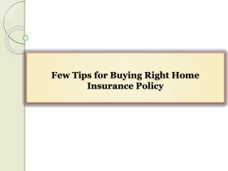 Few Tips for Buying Right Home Insurance Policy