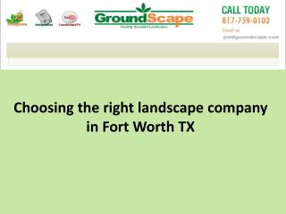 Choosing the right landscape company in Fort Worth TX