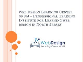 Web Design Learning Center of NJ – Professional Training Institute for Learning web design in North Jersey