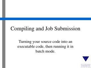 Compiling and Job Submission