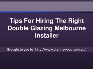 Tips For Hiring The Right Double Glazing Melbourne Installer