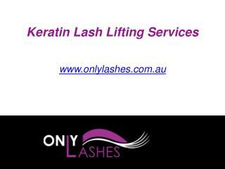 Keratin Lash Lifting Services - www.onlylashes.com.au