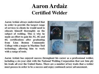 Aaron Ardaiz Certified Welder