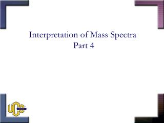 Interpretation of Mass Spectra  Part 4