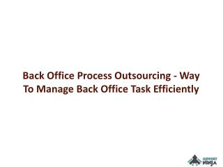 Back Office Process Outsourcing - Way To Manage Back Office Task Efficiently