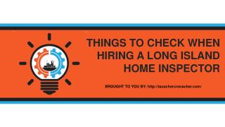 THINGS TO CHECK WHEN HIRING A LONG ISLAND HOME INSPECTOR