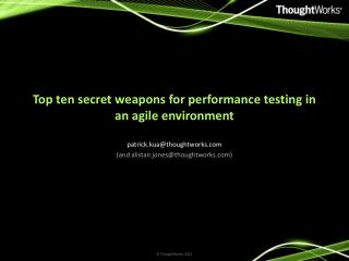 Top ten secret weapons for performance testing in an agile environment