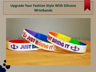 Upgrade Your Fashion Style With Silicone Wristbands