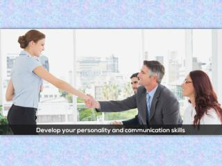 Develop your personality and communication skills!