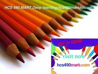 HCS 490 MART Deep learning/hcs490martdotcom