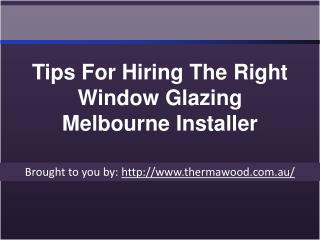Tips For Hiring The Right Window Glazing Melbourne Installer