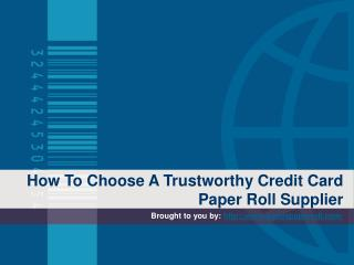 How To Choose A Trustworthy Credit Card Paper Roll Supplier