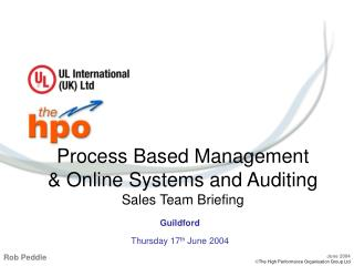 Process Based Management  & Online Systems and Auditing Sales Team Briefing