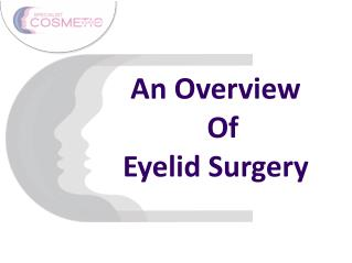 An Overview of Eyelid Surgery