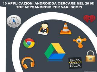 10 applicazioni Androidda cercare nel 2016! - PowerPoint PPT Presentation
